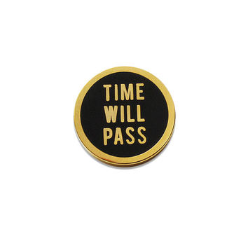 Time Will Pass Pin in Black and Gold