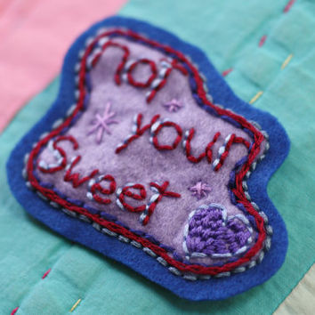 Feminist patch - Not your sweetheart patch // sew on patch // felt patch // embroidered patch
