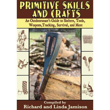 Primitive Skills & Crafts by Richard & Linda Jamison