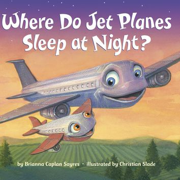 Where Do Jet Planes Sleep at Night? Board book – September 18, 2018