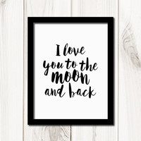 I Love You To The Moon And Back Printable Typography Art Quote Poster