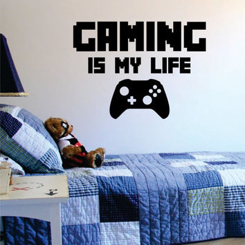 Gaming Is My Life Gamer Decal Sticker Wall Vinyl Art Decor