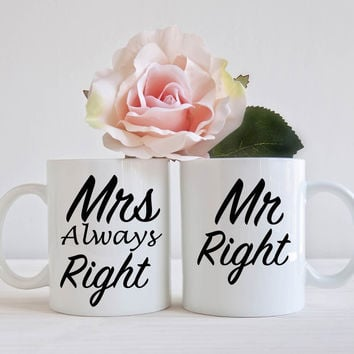 Mr. Right Mrs. Always Right Mug Set of 2