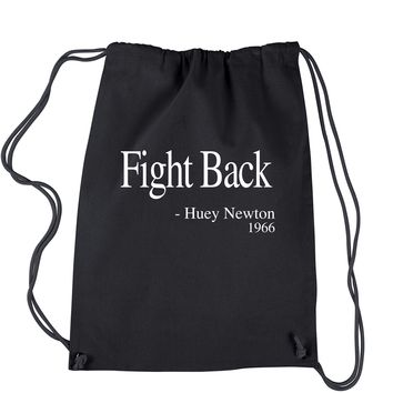 Fight Back Huey Newton Quote  Drawstring Backpack