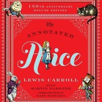 The Annotated Alice: 150th Deluxe Anniversary Edition