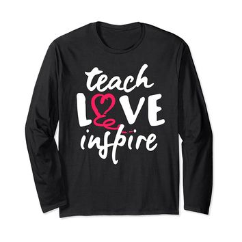 Teach Love Inspire Tshirt for Teachers