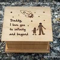 Father's day gift, wooden music box, dad gift, gift for dad, dad music box, last minute gift, You've got a friend in me, daddy gift