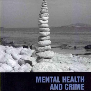Mental Health and Crime (Contemporary Issues in Public Policy): Mental Health and Crime