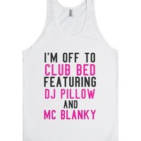 I'm off to club bed-Unisex White Tank