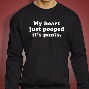 My Heart Just Pooped Its Pants Gym Sport Runner Yoga Funny Thanksgiving Christmas Funny Quotes Men'S Sweatshirt