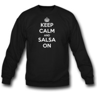 Keep Calm and Salsa On Sweatshirt Crewneck