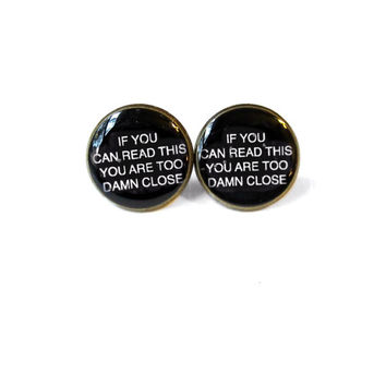 Black Creepy Cute If you can read this you are too damn close Stud Earring 90s Soft Grunge Pastel Goth Rude Jewelry - Bubblegum Nu Goth Stud