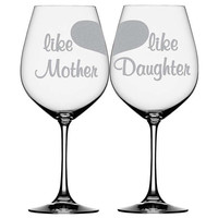 """Mother Daughter Wine Glasses """"Like Mother Like Daughter"""" Wine Glass Set"""