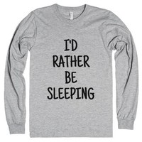 I'd Rather Be Sleeping Long Sleeve T-shirt (idb110239)-T-Shirt