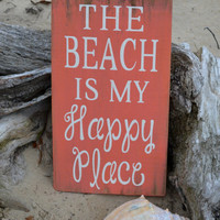 Beach Decor, The Beach Is My Happy Place, Coral, Coastal, Nautical, Beach Wood Sign, Distressed Rustic, 12xy