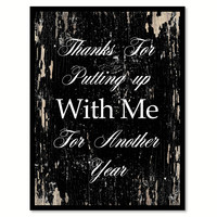 Thanks For Putting Up With Me  Quote Saying Gifts Ideas Home Decor Wall Art