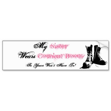 My Sister Wears Combat Boots Bumper Sticker