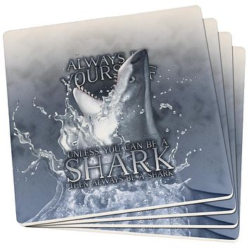 Always Be Yourself Unless Great White Shark Set of 4 Square Coasters