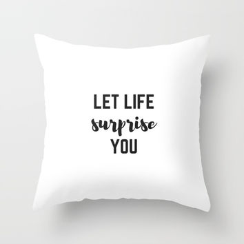 LET LIFE SURPRISE YOU Throw Pillow by Love from Sophie
