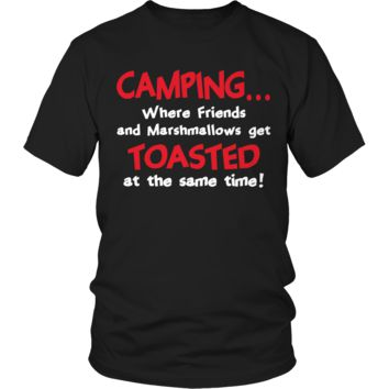 Limited Edition - Camping When Friends and Marshmallows Get Toasted at the Same time