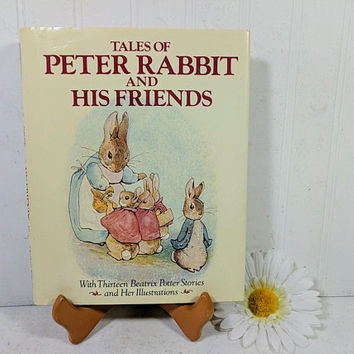 Tales Of Peter Rabbit And His Friends Thirteen Tales by Beatrix Potter With Her Illustrations in Full Color Published by Chatham River Press
