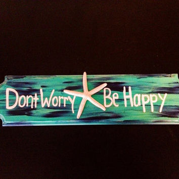 """Turquoise Hand Painted Tropical Decor """"Dont Worry Be Happy"""" Wood Sign"""