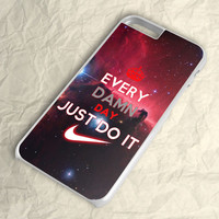 Every Damn Day Just Do It iPhone 6 Plus Case