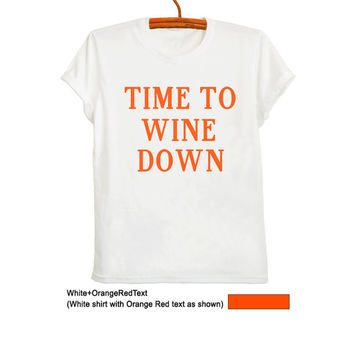 Time to wine down Teenager Shirt Funny Graphic Tee Unisex TShirts with sayings quotes White Short Sleeve Shirt Pinterest Twitter Fresh Tops