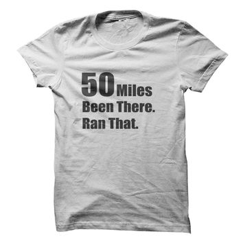 50 Miles Been There Done