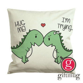 Hug Me Im Trying Funny Dinosaur Cushion Case / Pillow Case