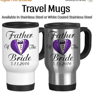 Travel Mug, Father Of The Bride Personalized Parent Of The Bride Tuxedo Custom Wedding Gifts Daddy Of The Bride