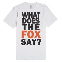 What Does The Fox Say?-Unisex White T-Shirt