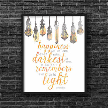 Harry Potter, Dumbledore, Turn on the Lights Quote Print