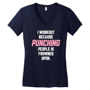 I Workout Because Punching People Is Frowned Upon Women's V-Neck T-Shirt