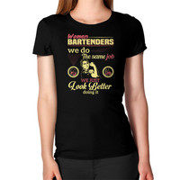 WOMEN BARTENDERS Women's T-Shirt