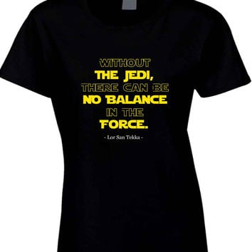 Star Wars The Force Awakens Lor San Tekka Quote  Womens T Shirt