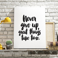 """MOTIVATIONAL Art """"Never Give Up Great Things Take Time"""" Motivational Poster Inspirational Quote Fitness Poster Office Decor GYM FITNESS Art"""