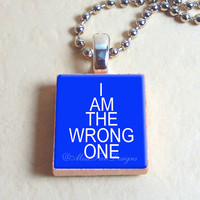 "Scrabble Jewelry, Wrong One Funny Saying, Necklace, Pendant, 24"" chain included"
