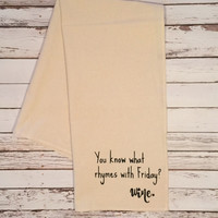 You Know What Rhymes With Friday? // Wine // Shabby Chic Kitchen Towel