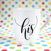 "Hand painted mug with text ""his"", perfect gift for him"