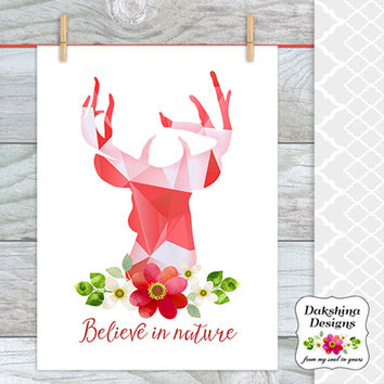 Printable Art - Believe in nature - Coral Print - Deer Wall Art - Watercolor flowers - Typography - Instant download - Motivational Poster