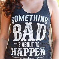 Something Bad | Women's Racerback Tank Top