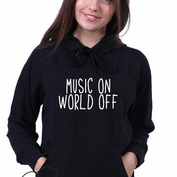 Music On World Off Quote Saying Indie Rocker Pop Sweatshirt Hoodie Jumper