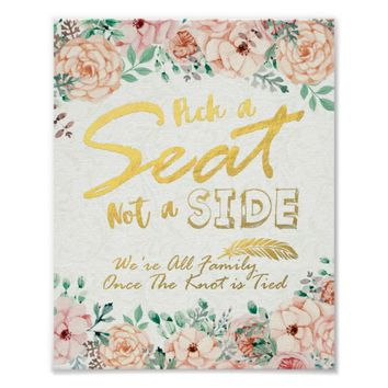 Pick A Seat Not A Side Floral Wedding Sign Poster