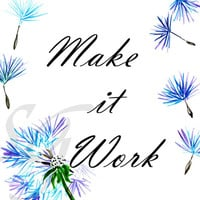 Make it work, Printable Wall Art, watercolor dandelion, flower home decor, Quote decal blue, teal bedroom print, nursery decal inspirational