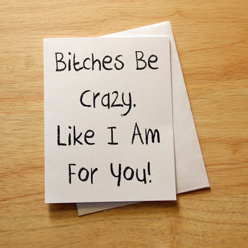 Naughty Card, Dirty Card, Card For Him, Boyfriend Gift, Sexy Card, Card For Husband, Bitches Be Crazy, Adult Humor, Funny Card, Love Card