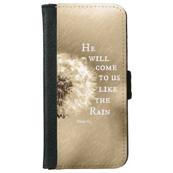 He will come to us like the Rain Bible Verse iPhone 6 Wallet Case