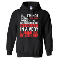 I Am Not Addicted To Snowmobiling We Are Just In A Very Commited Relationship - Heavy Blend™ Hooded Sweatshirt