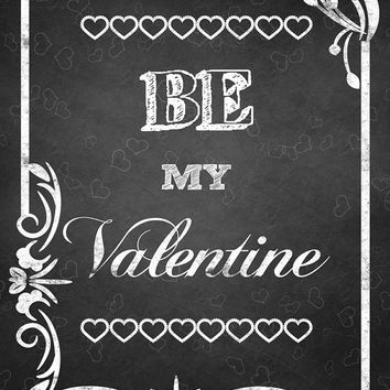 Be my Valentine chalkboard art, Chalkboard Valentine's day printable, digital download art, invitations, greeting card, poster, words art