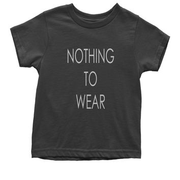 Nothing To Wear Youth T-shirt